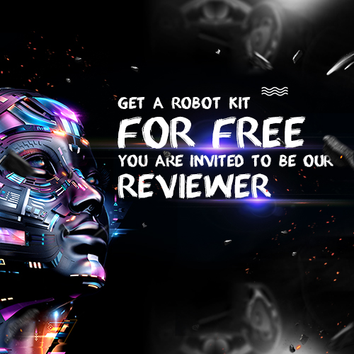 Be our reviewer and get a robot kit for free!